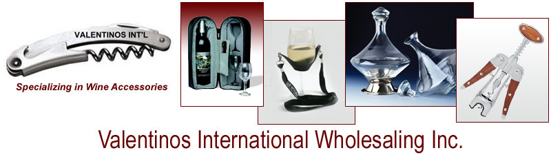 Valentinos International Wholesaling Inc is a wholesale distributor of wine accessories